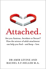 Attached: Are you Anxious, Avoidant or Secure? How the science of adult attachment can help you find – and keep – love Paperback