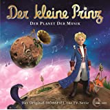 Der kleine Prinz - Der Planet der Musik - Das Original-Hörspiel zur TV-Serie, Folge 3