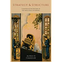 Strategy and Structure: Chapters in the History of the Industrial Enterprise