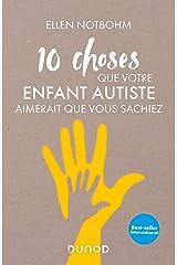 10 choses que votre enfant autiste aimerait que vous sachiez (Hors Collection) Paperback