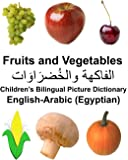 English-Arabic (Egyptian) Fruits and Vegetables Children's Bilingual Picture Dictionary (FreeBilingualBooks.com)