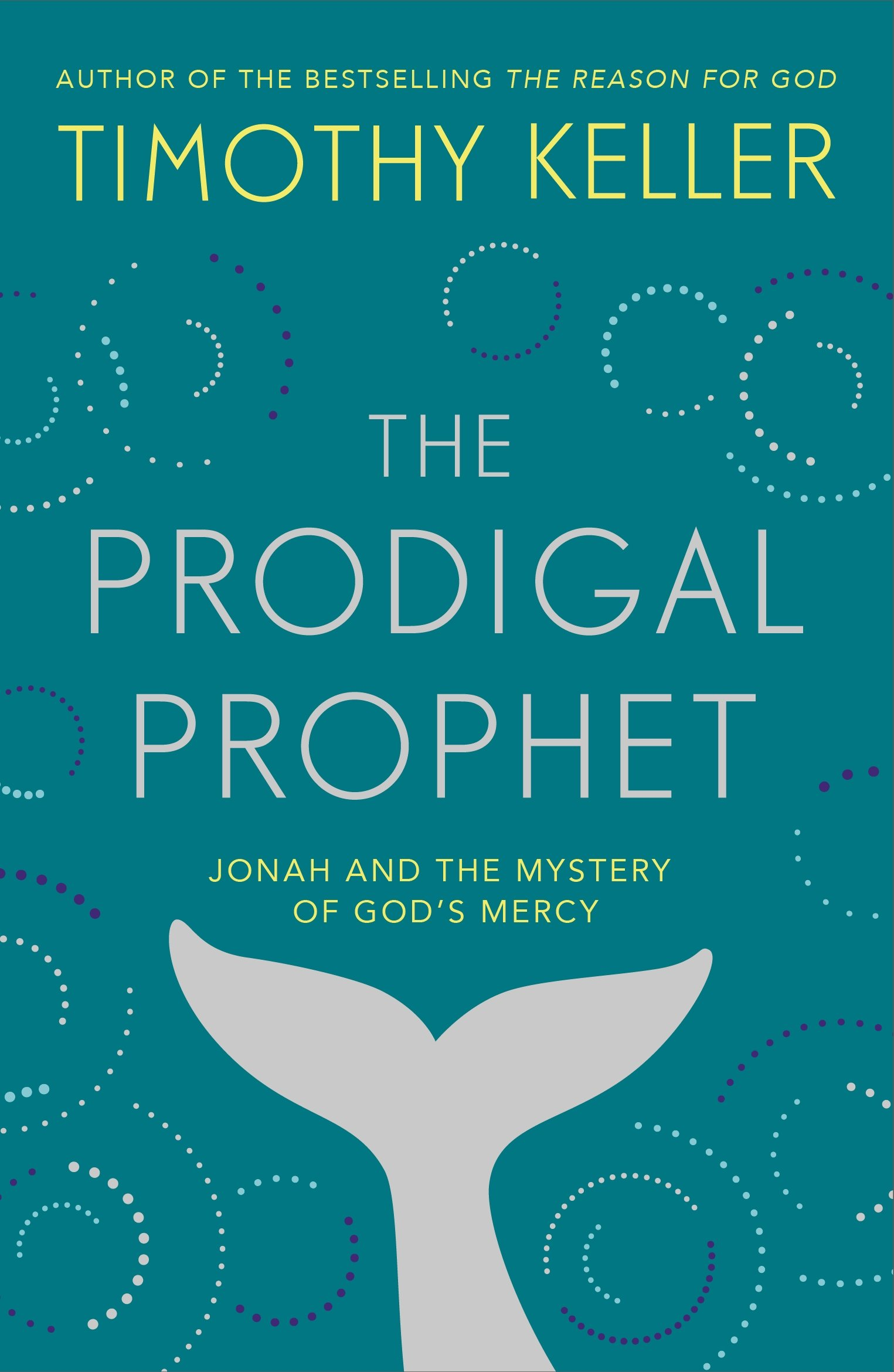 The Prodigal Prophet  Jonah And The Mystery Of God's Mercy