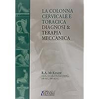 La colonna cervicale e toracica. Diagnosi e terapia meccanica