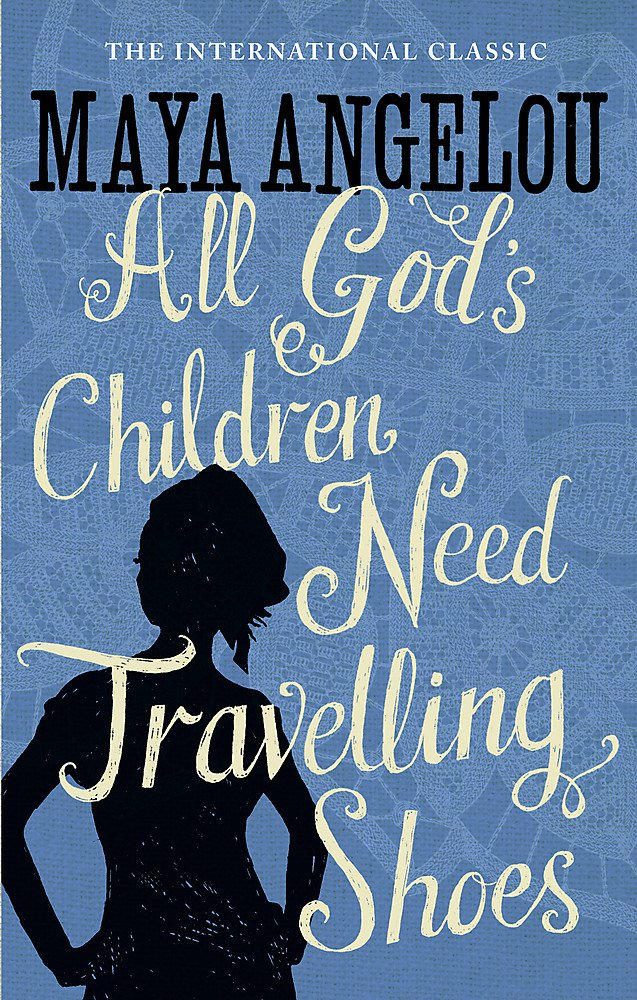 All Gods Children Need Travelling Shoes