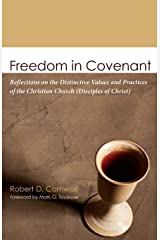 Freedom in Covenant: Reflections on the Distinctive Values and Practices of the Christian Church (Disciples of Christ) Paperback