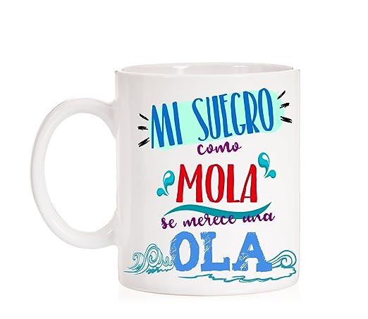 Taza Mi Suegro como Mola se Merece una Ola. Taza Regalo ...