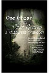 One Ghost in Four Graves: A Halloween Anthology Kindle Edition