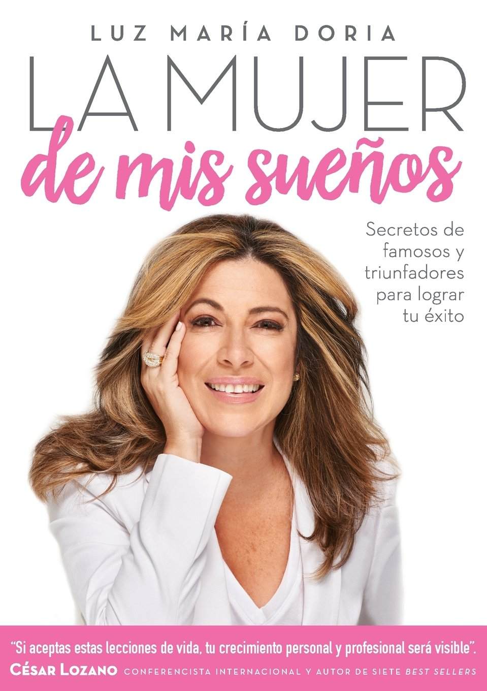 amazon com hispanic latino books la mujer de mis sueños secretos de famosos y triunfadores para lograr tu éxito the w of my dreams secrets from the famous and successful