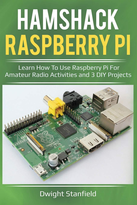 Hamshack Raspberry Pi: Learn How To Use Raspberry Pi For