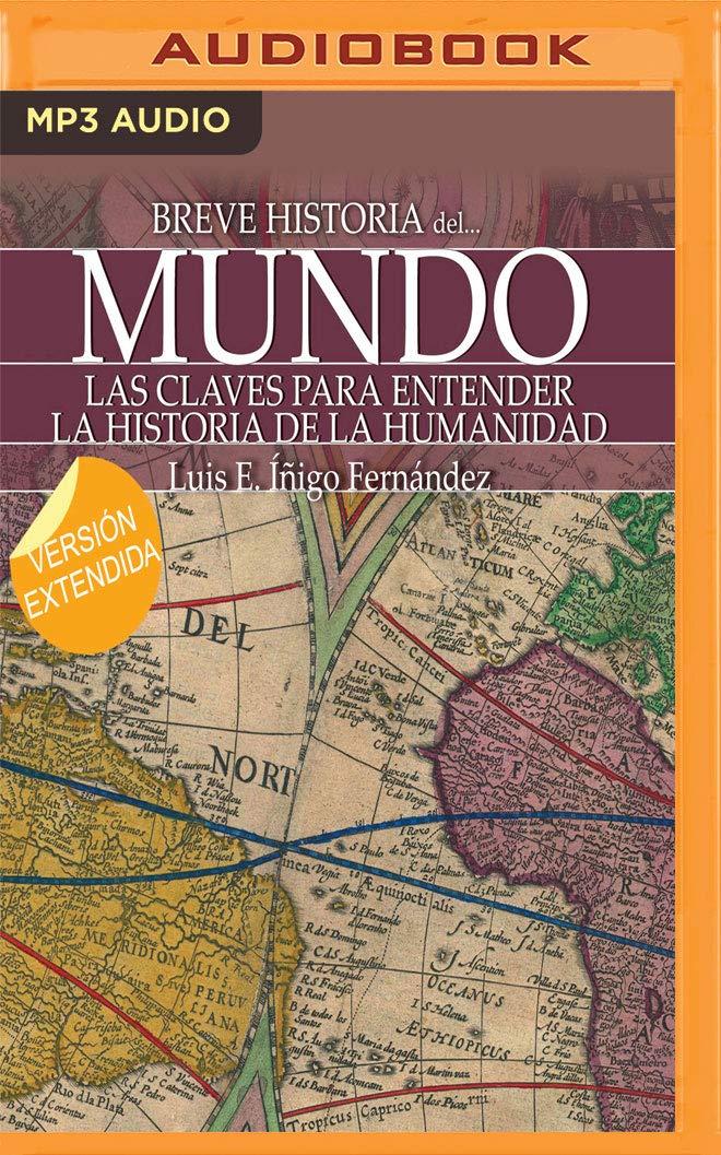 Breve Historia del Mundo (Narración En Castellano): Amazon.es: Fernandez, Luis Enrique, Aznarez, Ana: Libros