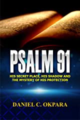 Psalm 91: His Secret Place, His Shadow,and the Mystery of His Protection (Praying the Scriptures Book 1) Kindle Edition