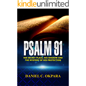 Psalm 91: His Secret Place, His Shadow,and the Mystery of His Protection (Praying the Scriptures Book 1)