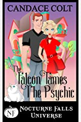 The Falcon Tames The Psychic: A Nocturne Falls Universe story Kindle Edition