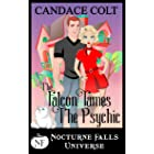 The Falcon Tames The Psychic: A Nocturne Falls Universe story