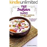 The Indian Way - Yogurt, Raitas & Pachadis: The Traditional & Cultural Yogurt Repository (The Indian Way Cookbook Series)