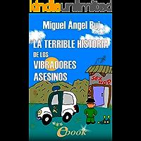La terrible historia de los vibradores asesinos (Spanish Edition)