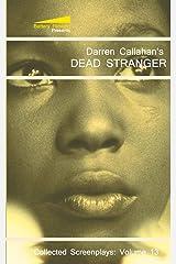 Dead Stranger (The Collected Screenplays of Darren Callahan) (Volume 13) Paperback