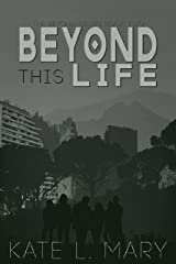 Beyond this Life: A Young Adult Dystopian Novel (The Beyond Book 2) Kindle Edition