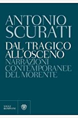 Dal tragico all'osceno: Narrazioni contemporanee del morente (Italian Edition) Kindle Edition