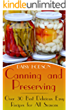 Canning and Preserving: Over 30 Best Delicious Easy Recipes for All Seasons