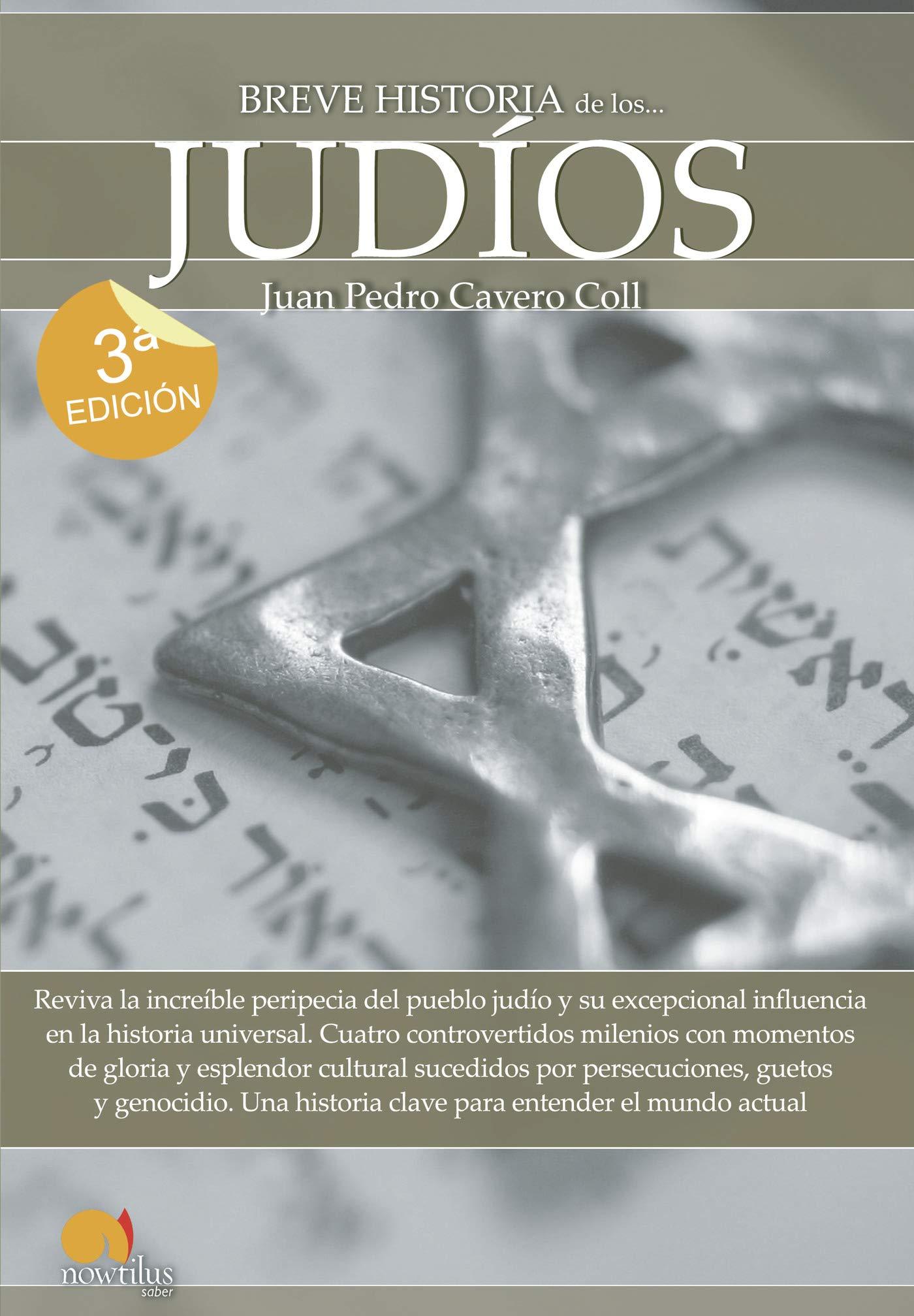 Breve Historia De Los . . . Judios Spanish Edition : Versión sin solapas: Amazon.es: Cavero Coll, Juan Pedro Juan: Libros