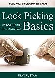 Lock Picking Basics: Mastering The Essentials of Lock Picking