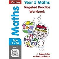 Year 5 Maths Targeted Practice Workbook: 2019 Tests