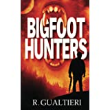 Bigfoot Hunters (Tales of the Crypto-Hunter)