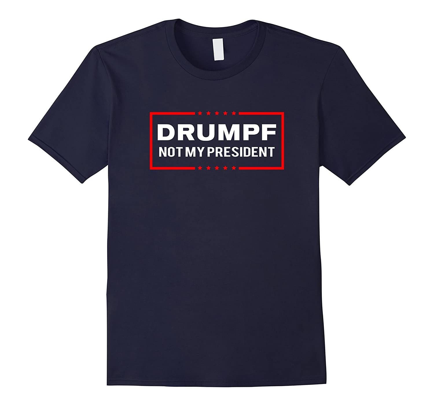 Anti-Trump Drumpf Not My President T-Shirt-TD