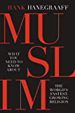 MUSLIM: What You Need to Know About the World's Fastest Growing Religion