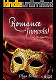Romance Inmortal (Lazos Inmortales nº 2) (Spanish Edition)