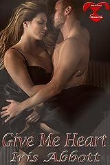 Give Me Heart (Warm Hearts Book 1) Kindle Edition