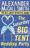The Saturday Big Tent Wedding Party (No. 1 Ladies' Detective Agency series Book 12)