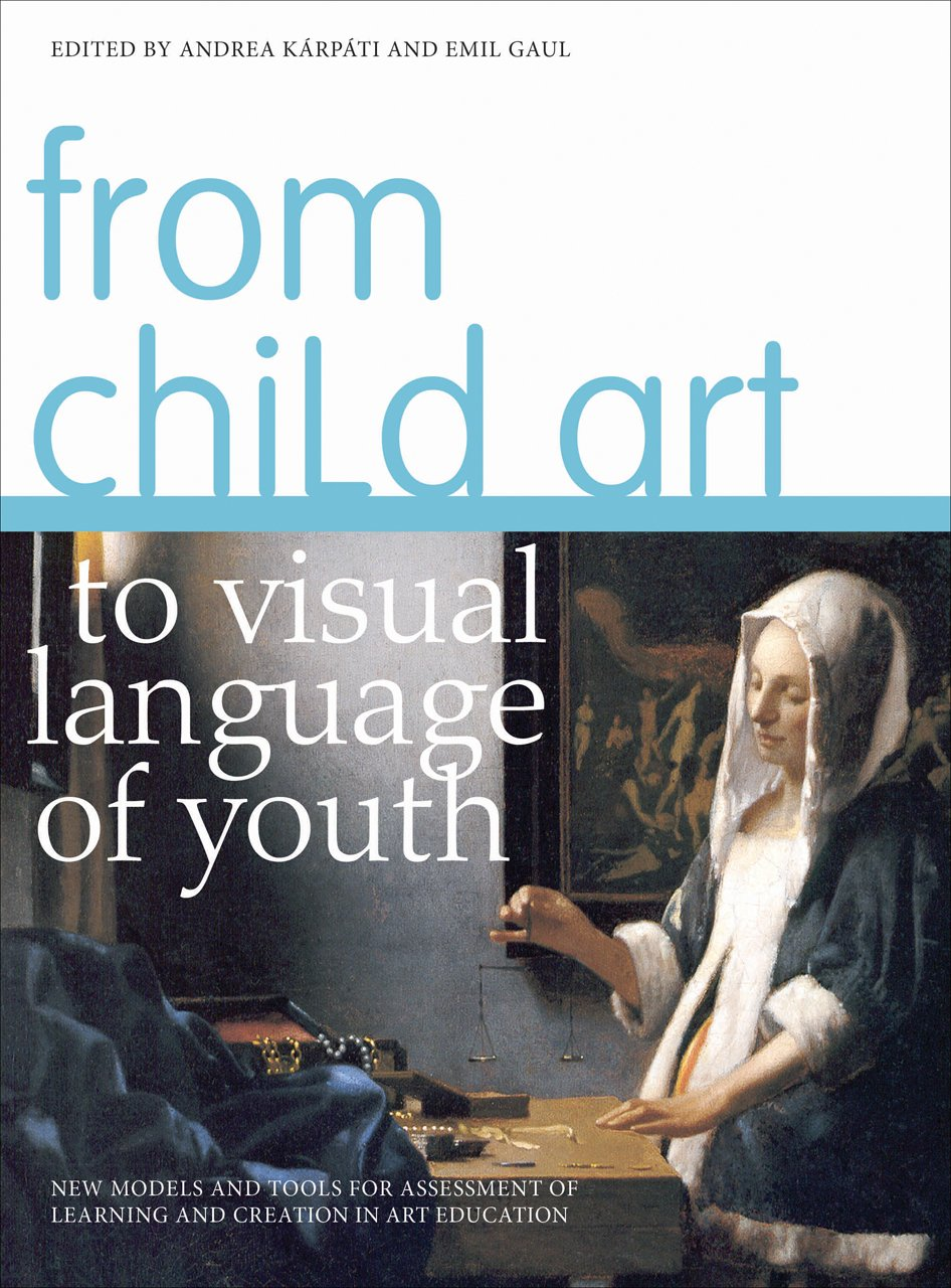 From Child Art to Visual Language of Youth: New Models and Tools for Assessment of Learning and Creation in Art Education by Intellect Ltd