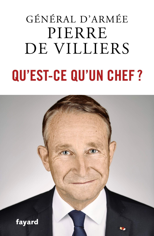 Amazon Fr Qu Est Ce Qu Un Chef Pierre De Villiers Livres