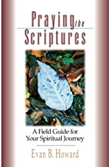 Praying the Scriptures: A Field Guide for Your Spiritual Journey Paperback