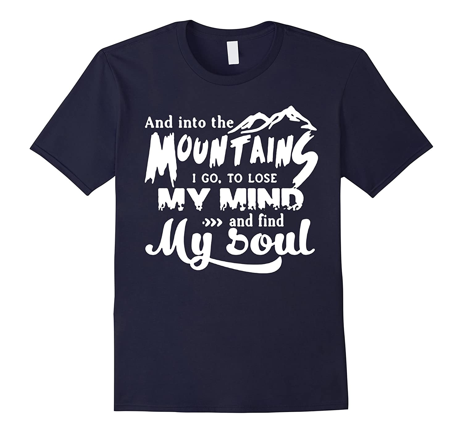 AND INTO THE MOUNTAINS I GO T-SHIRT-BN