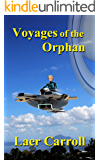 Voyages of the Orphan (The Space Orphan Book 3)
