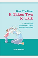 It Takes Two to Talk: A Practical Guide for Parents of Children with Language Delays Kindle Edition