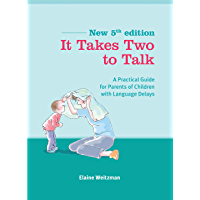 It Takes Two to Talk: A Practical Guide for Parents of Children with Language Delays (English Edition)