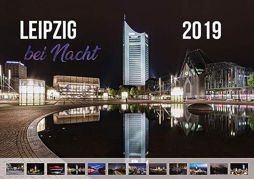 Leipzig Kalender 2019 (Leipzig bei Nacht) (Wandkalender,Fotokalender, DIN A3, Quer, Souvenir, Geschenk, Präsent)