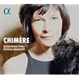 Chimère - Songs By Poulenc; Debussy; Schumann Etc