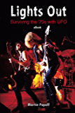 Lights Out: Surviving the '70s with UFO (English Edition)