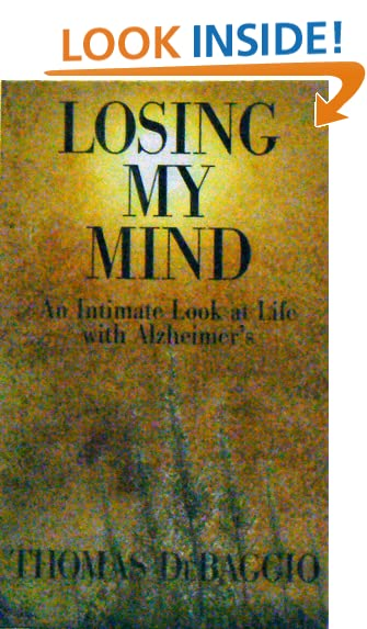 Download Losing My Mind: An Intimate Look at Life With Alzheimer's ebook