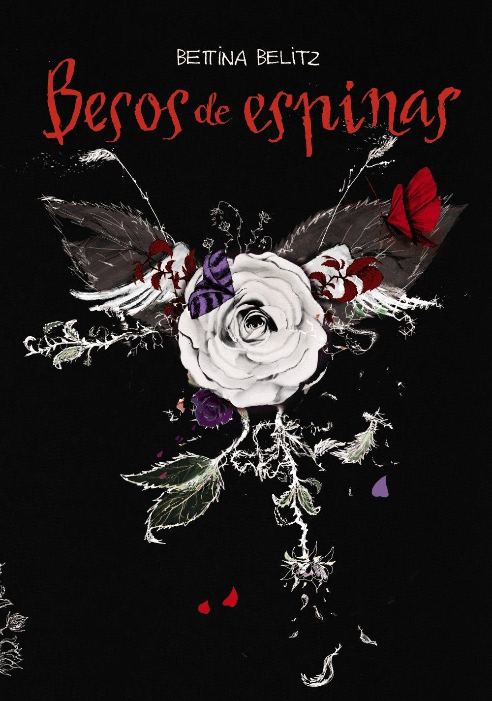 Besos de espinas Literatura Juvenil A Partir De 12 Años - Narrativa Juvenil: Amazon.es: Bettina Belitz, Carmen Bas Álvarez: Libros