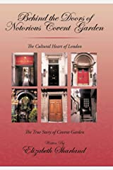 Behind the Doors of Notorious Covent Garden: The True Story of Covent Garden Hardcover