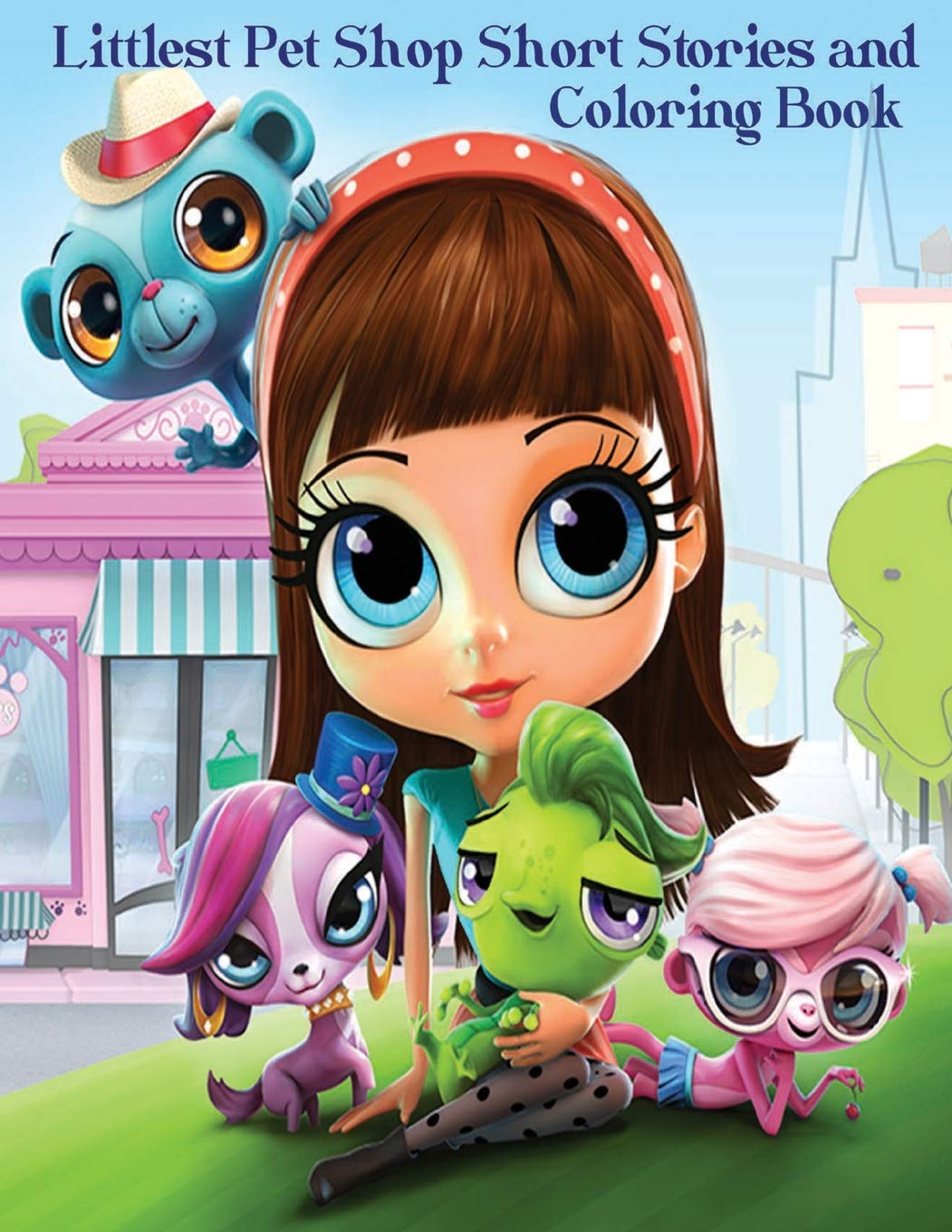 - Littlest Pet Shop Short Stories And Coloring Book: In This A4 50