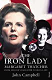 The Iron Lady: Margaret Thatcher: From Grocer's Daughter to Iron Lady