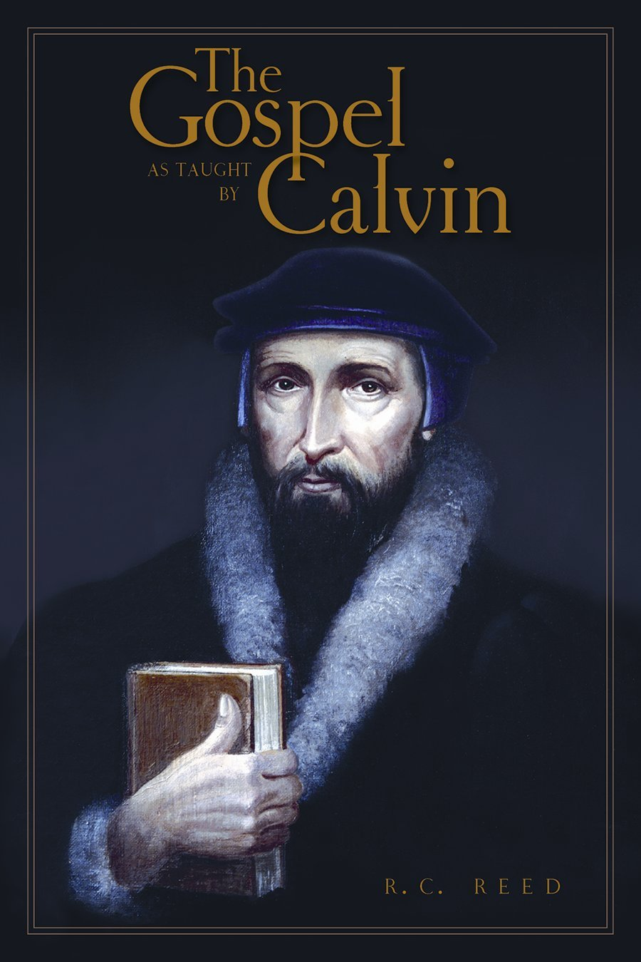 Read Online The Gospel as Taught by Calvin pdf epub