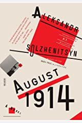 August 1914: A Novel: The Red Wheel I Kindle Edition